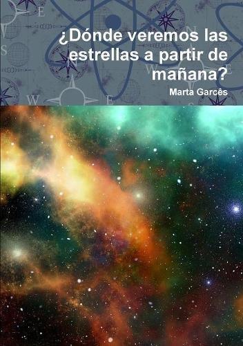¿Dónde veremos las estrellas a partir de mañana? por Marta Garcês