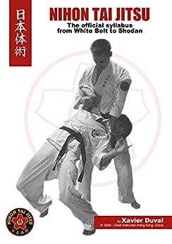 Nihon Tai Jitsu - The Official Syllabus (English Edition) par [Duval, Xavier]