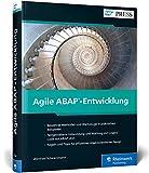 Agile ABAP-Entwicklung: Testgetriebene Entwicklung, Scrum, Lean Development, Walking Skeleton u.v.m. (SAP PRESS)