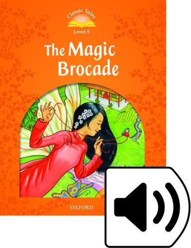 Classic Tales Second Edition: Classic Tales 5. The Magic Brocade. MP3 Pack