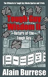 Tough Guy Wisdom II: Return of the Tough Guy (English Edition)