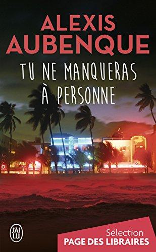 Tu ne manqueras à personne: Une enquête à Pacific View (J'ai lu Thriller) par Alexis Aubenque