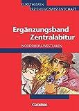 Kursthemen Erziehungswissenschaft - Ergänzungsbände Nordrhein-Westfalen: Zentralabitur 2008: Ergänzungsband