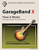 GarageBand X - How it Works: A new type of manual - the visual approach (Gem (Graphically Enhanced Manuals))