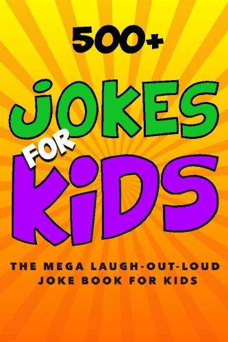Jokes for Kids: The MEGA Laugh-out-Loud Joke Book for Kids: Joke Books for Kids: Volume 1