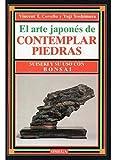 EL ARTE JAPONES DE CONTEMPLAR PIEDRAS (GUÍAS DEL NATURALISTA-BONSÁI)