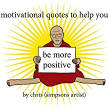 Motivational Quotes to Help You Be More Positive (English Edition)