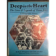 Deep in the Heart: The Lives and Legends of Texas Jews : A Photographic History by Ruthe Winegarten (1990-07-02)