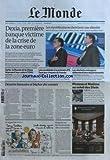 Telecharger Livres MONDE LE No 20748 du 06 10 2011 DEXIA 1ERE BANQUE VICTIME DE LA CRISE DE LA ZONE EURO LES REPUBLICAINS SE CHERCHENT UNE IDENTITE ROMMEY ET PERRY SYRIE LA RUSSIE ET LA CHINE IMPOSENT LEUR VETO A L ONU LES CANDIDATS A LA PRIMAIRE PS FACE AUX RISQUES DE FRAUDE LES DECHETS MENAGERS DEBORDENT DES DEPARTEMENTS DESASTRE BANCAIRE ET BICHER DES VANITES PICASSO ET MATISSE AU SOLEIL DES STEIN LE REGARD DE PLANTU ENQUETE SUR LES CLASSEMENTS DES UNIVERSITES (PDF,EPUB,MOBI) gratuits en Francaise