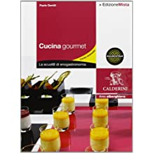 cucina gourmet la scuol di enogastronomia per gli ist professionali alberghieri con espansione online 2