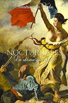 Nocturnales - le ultime giacobine di [da Vela, Beatrice]