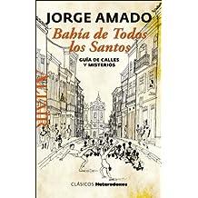 Bahia De Todos Los Santos. Guía De Calles Y Misterios (Heterodoxos)