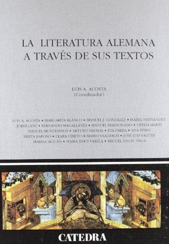 La literatura alemana a través de sus textos (Crítica Y Estudios Literarios - Historias De La Literatura) por VARIOS