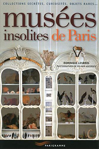 Musées insolites de Paris 2013