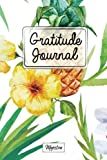 Gratitude Journal: Personalized diaries for 2017 daily gratitude & mindfulness reflection,Tropical Tough Matte Cover Design (Gratitude diaries you can write in)