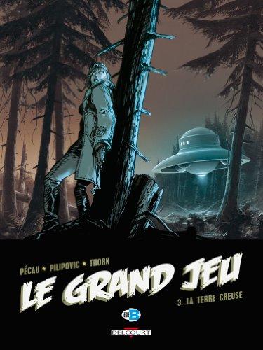 Le Grand jeu (3) : La terre creuse