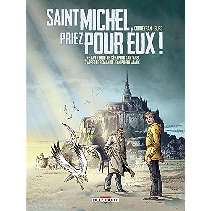 Séraphin Cantarel 02. Saint Michel, priez pour eux !
