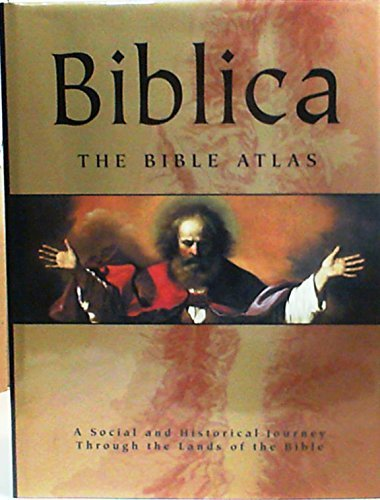 Biblica: The Bible Atlas: A Social and Historical Journey Through the Lands of the Bible by Prof. Barry J. Beitzel (2013-08-02)