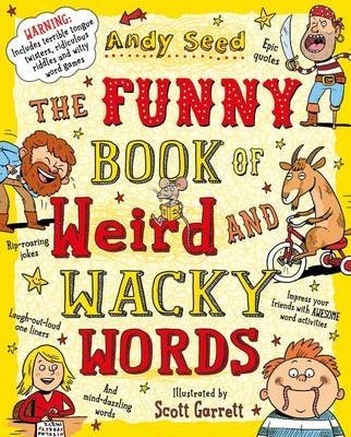 [(The Silly Book of Weird and Wacky Words)] [By (author) Andy Seed] published on (June, 2015)