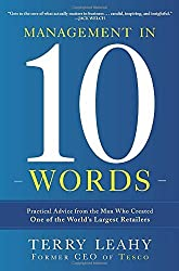 Management in Ten Words: Practical Advice from the Man Who Created One of the World's Largest Retailers by Terry Leahy (2012-06-19)