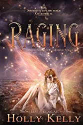 Raging: Book Four in the Rising Series by Holly Kelly (2016-06-20)