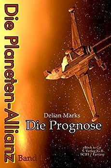 Die Prognose (Die Planeten-Allianz 1)