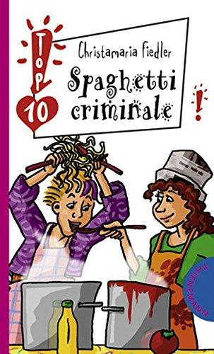 Spaghetti criminale (Freche Mädchen – freche Bücher!)