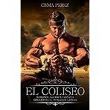 El Coliseo: Romance, Acción y Fantasía Épica entre el Humano y la Elfa (Novela Romántica y Erótica)