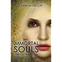 Immortal Souls: The Immortal Souls (The Immortal Souls: Magic & Chaos Book 1)