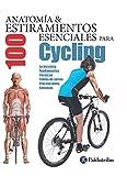 Anatomía & 100 estiramientos para Cycling (Flexibook+color) (Spanish Edition)