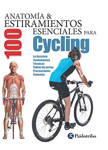 Anatomía & 100 estiramientos para Cycling (Flexibook+color) por Guillermo Seijas Albir