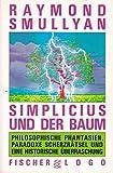 Image de Simplicius und der Baum: Philosophische Phantasien, paradoxe Scherzrätsel und eine histor