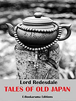 Tales Of Old Japan por Lord Redesdale