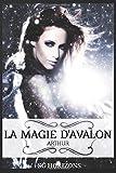 La magie d'Avalon - 4. ARTHUR: Volume 4
