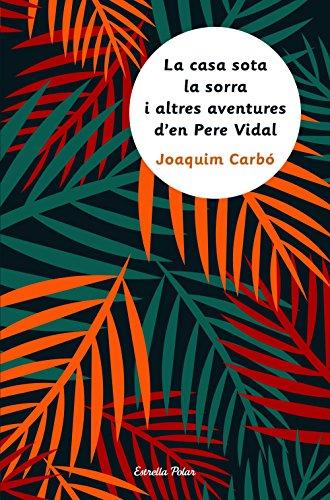 La casa sota la sorra i altres aventures d'en Pere Vidal (Catalan Edition) por Joaquim Carbó Masllorens