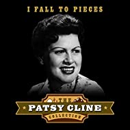 I Fall to Pieces (The Patsy Cline Collection)