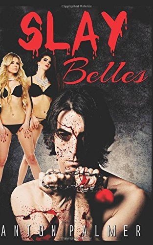 Slay Belles: An extreme horror short story