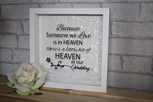 because-someone-we-love-is-in-heaven-theres-a-little-bit-of-heaven-at-our-wedding-quote-frame-rememb