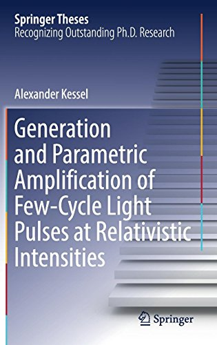 Generation and Parametric Amplification of Few‐Cycle Light Pulses at Relativistic Intensities (Springer Theses)
