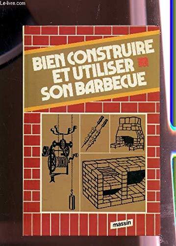 Bien construire et utiliser son barbecue par S Moutiers
