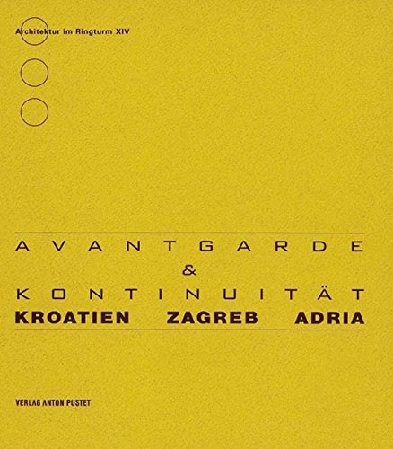 Kroatien - Zagrab - Adria: Avantgarde & Kontinuität (Architektur im Ringturm)