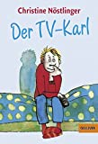 Der TV-Karl: Aus dem Tagebuch des Anton M., aufgefunden bei der endgültigen Räumung der Wohnung der Anna M. in Kleinfrasdorf (Gulliver, Band 294)