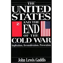 The United States and the End of the Cold War: Implications, Reconsiderations, Provocations by John Lewis Gaddis (1994-04-28)