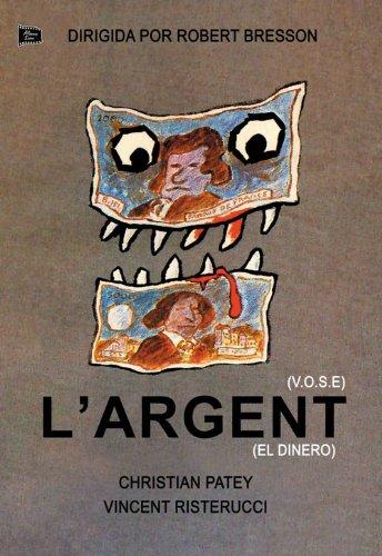 L´Argent (V.O.S.E) - El Dinero - Robert Bresson.