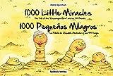 """""""1000 Little Miracles — 1000 Pequeños Milagros"""": The Tale of the """"Encourager Worm"""" and his 999 Friends - La Fábula de «Gusanito Alentador» y sus 999 Amigos (English Edition)"""