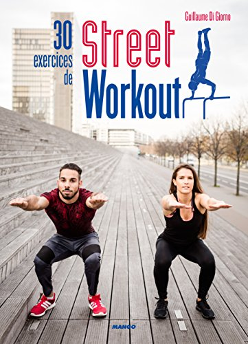30 exercices de street workout - Pour se muscler en extérieur par Guillaume Di Giorno