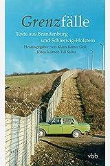 Grenzfälle: Texte aus Brandenburg und Schleswig-Holstein Taschenbuch