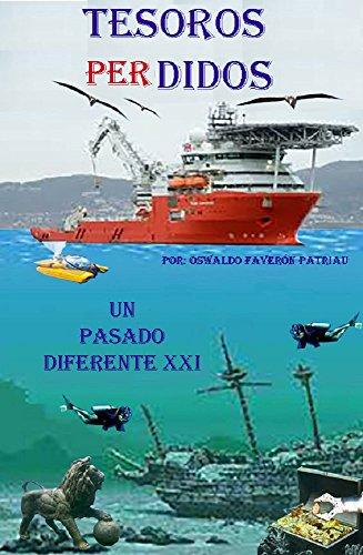 Tesoros Perdidos: Cazadores de tesoros (Un Pasado Diferente nº 21) por Oswaldo Enrique Faverón Patriau