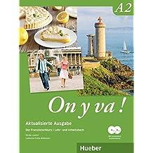 On y va ! A2 – Aktualisierte Ausgabe: Der Französischkurs / Lehr- und Arbeitsbuch mit komplettem Audiomaterial