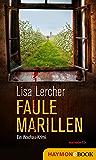 Faule Marillen: Ein Wachau-Krimi (Lisa Lercher Krimis 7)